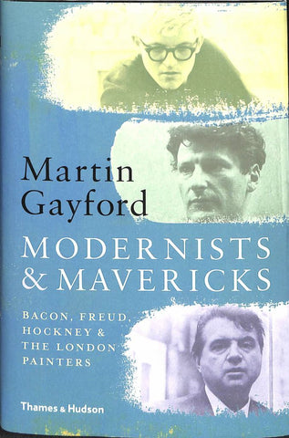 Modernists and Mavericks  by Martin Gayford - 9780500239773