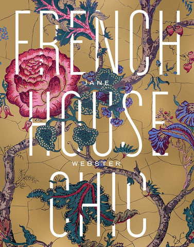French House Chic  by Jane Webster - 9780500500965