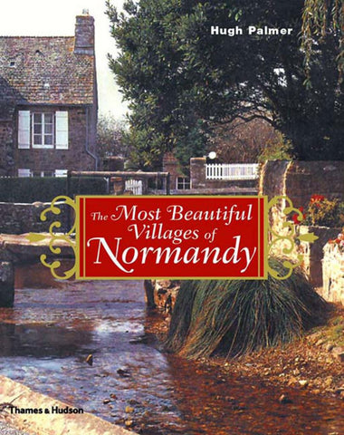 The Most Beautiful Villages of Normandy  -