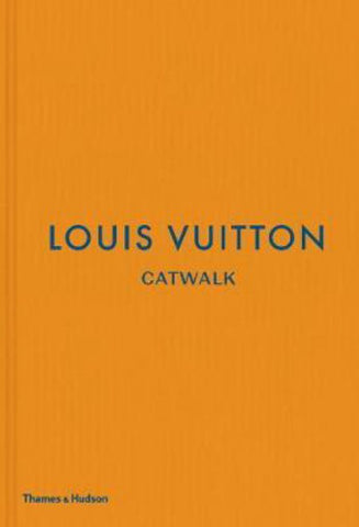 Louis Vuitton Catwalk  by Jo Ellison - 9780500519943