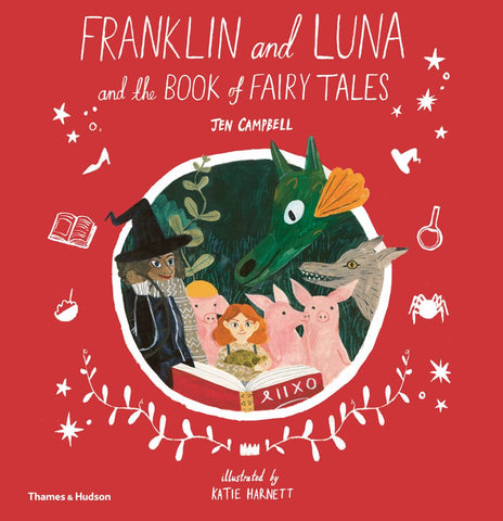 Franklin and Luna and the Book of Fairy Tales  by Jen Campbell - 9780500651759