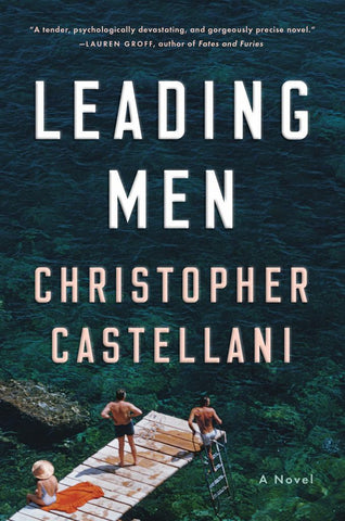 Leading Men  by Christopher Castellani - 9780525559054