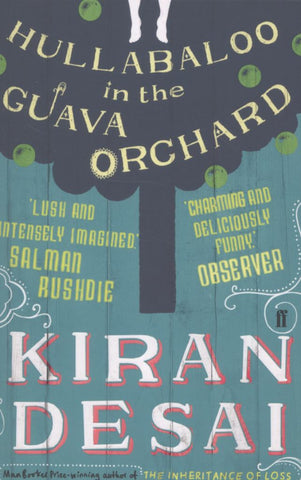 Hullabaloo in the Guava Orchard  by Kiran Desai - 9780571284047