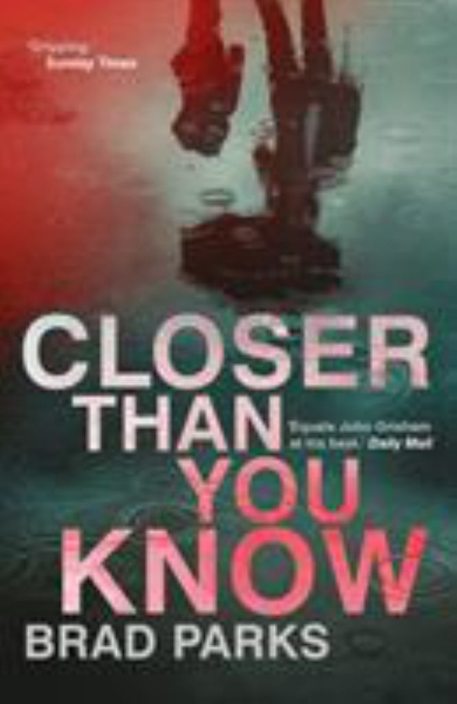 Closer Than You Know  by Brad Parks - 9780571334407