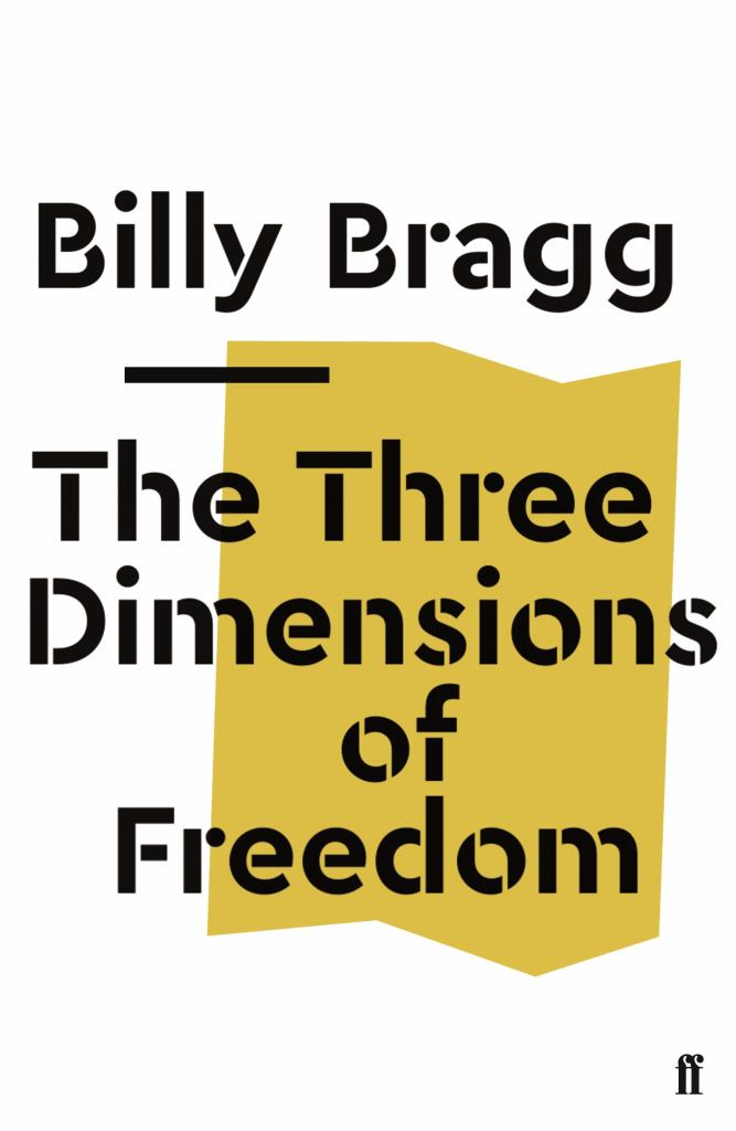 The Three Dimensions of Freedom  by Billy Bragg - 9780571353217