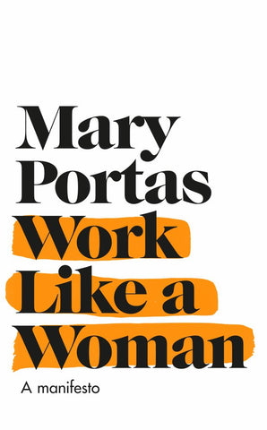 Work Like a Woman  by Mary Portas - 9780593079997