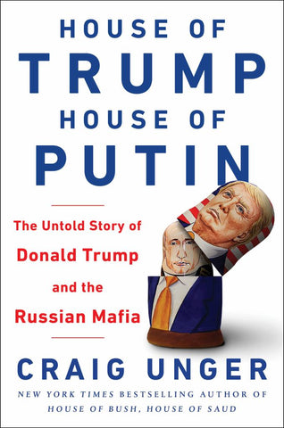 House of Trump, House of Putin  by Craig Unger - 9780593080313