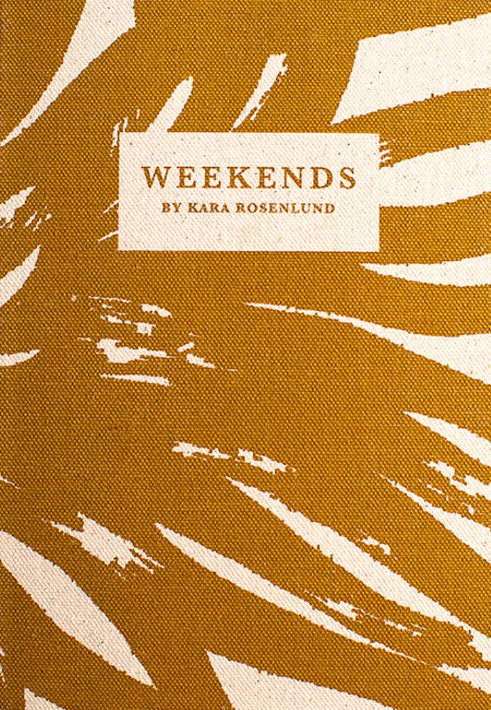 Weekends by Kara Rosenlund  by Kara Rosenlund (By (photographer)) - 9780646811130