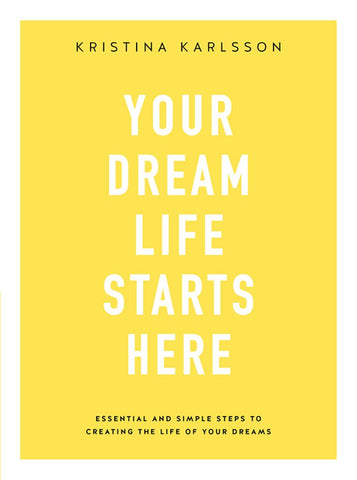 Your Dream Life Starts Here  -