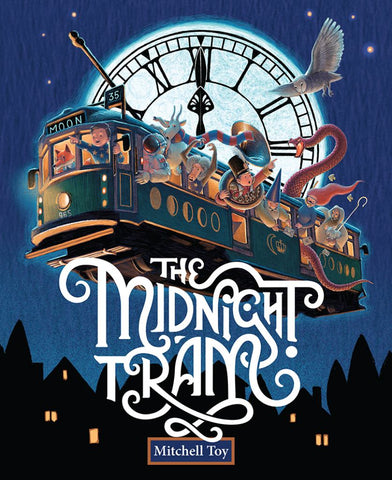 The Midnight Tram  by Mitchell Toy (Illustrator) - 9780648655404
