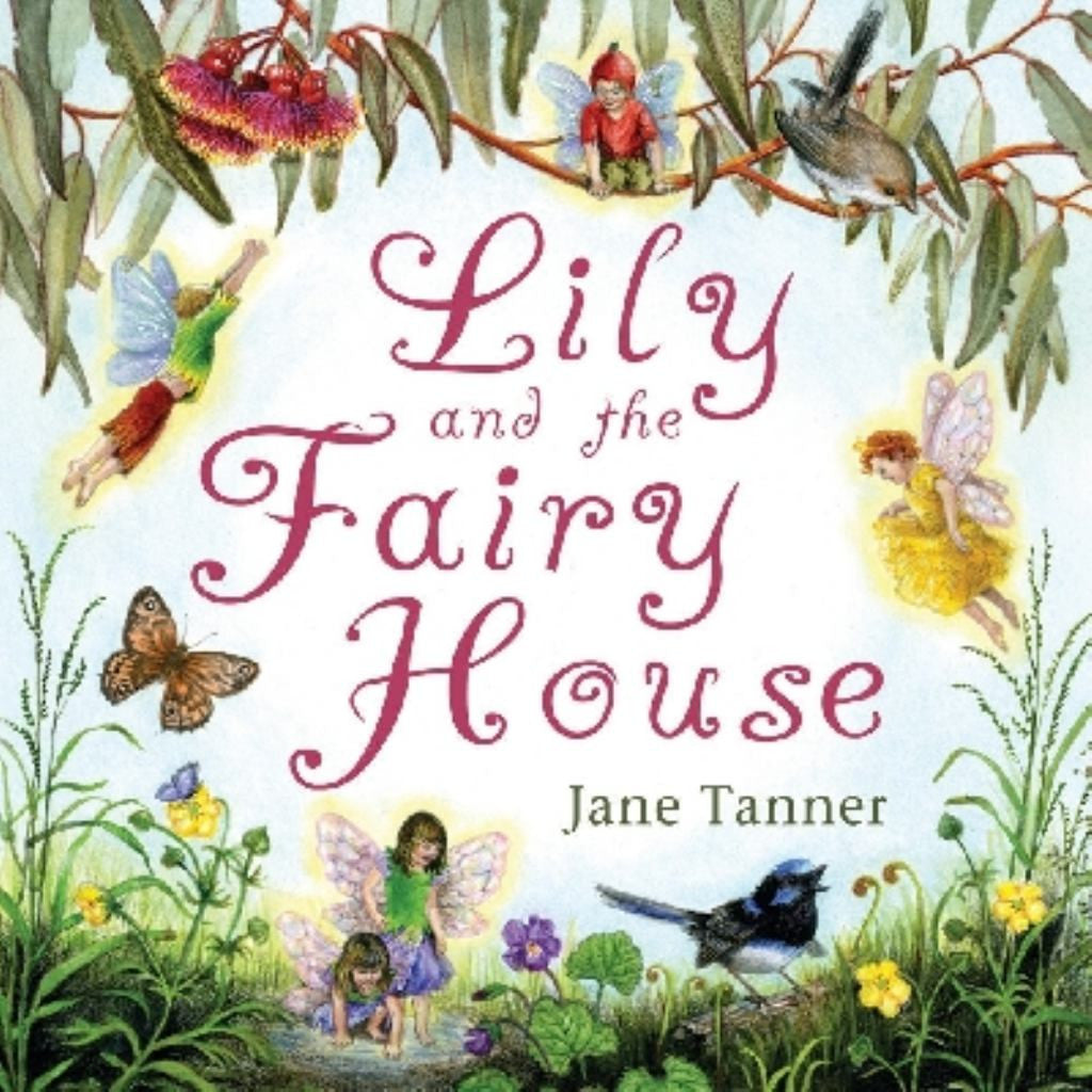 Lily and the Fairy House  by Jane Tanner (Illustrator) - 9780670075102