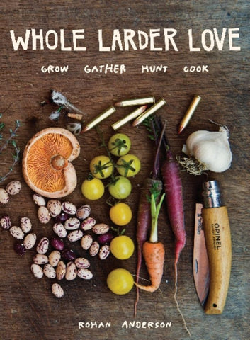 Whole Larder Love  by Rohan Anderson - 9780670076918
