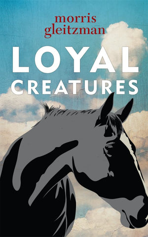 Loyal Creatures  by Morris Gleitzman - 9780670077427