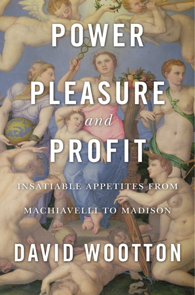 Power, Pleasure, and Profit  by David Wootton - 9780674976672