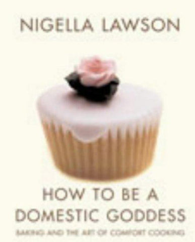 How to Be a Domestic Goddess  by Nigella Lawson - 9780701171087