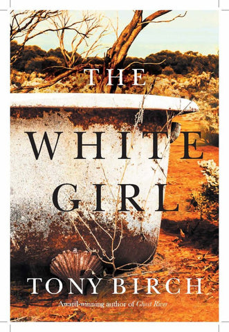 The White Girl  by Tony Birch - 9780702260384