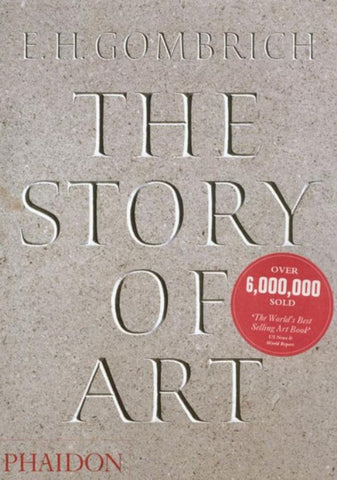 The Story of Art  by E. H. Gombrich - 9780714833552