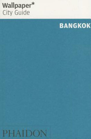 Bangkok - Wallpaper City Guide 2014  by Wallpaper* (Editor) - 9780714866062
