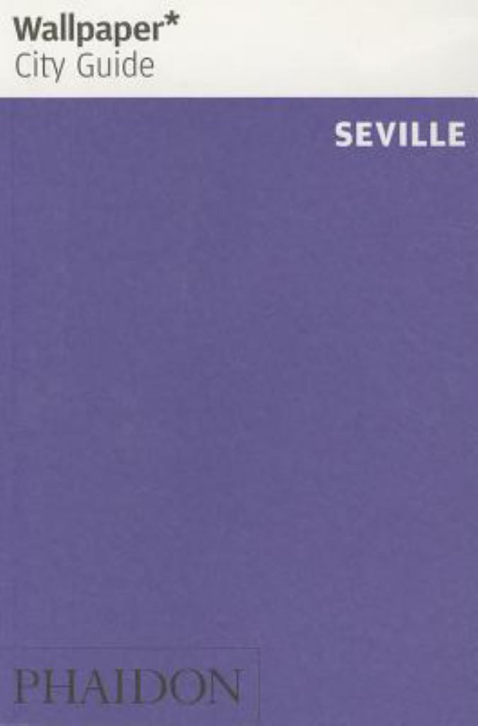 Seville  by Wallpaper* (Editor) - 9780714866086