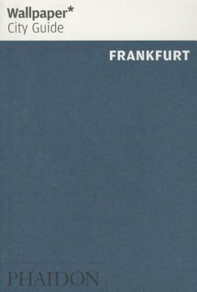 Frankfurt  by Wallpaper* (Editor) - 9780714866093