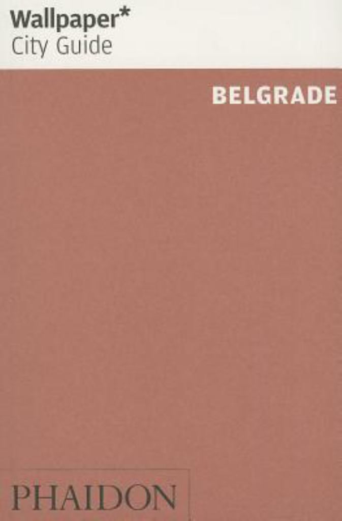 Wallpaper* City Guide Belgrade  by Wallpaper* (Editor) - 9780714866222