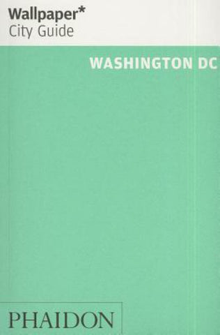 Wallpaper* City Guide Washington DC 2014  by Wallpaper* - 9780714866499