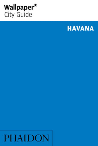 Wallpaper* City Guide Havana 2014  by Wallpaper* - 9780714866550