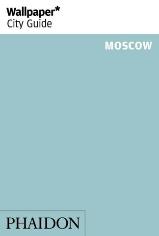 Wallpaper* City Guide Moscow 2014  by Wallpaper* - 9780714866574