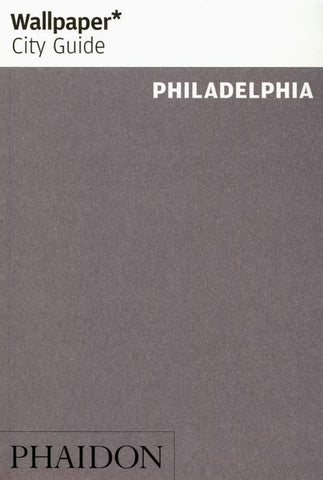 Wallpaper City Guide - Philadelphia 2016