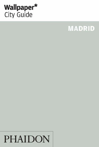 Wallpaper* City Guide Madrid 2015  by Wallpaper Magazine Editors (Editor) - 9780714869292