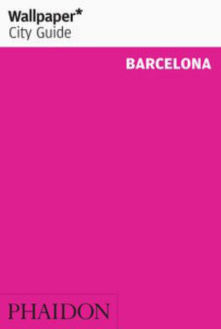 Wallpaper* City Guide - Barcelona  by Wallpaper* - 9780714869308