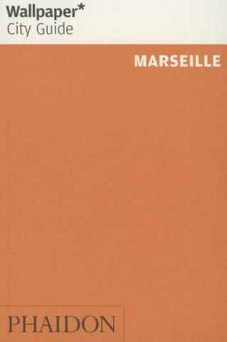 Wallpaper* City Guide - Marseille 2015  by Wallpaper* - 9780714870335