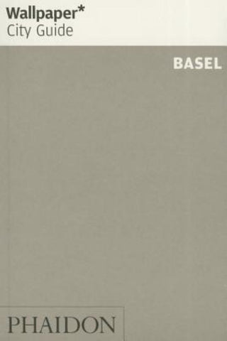 Wallpaper* City Guide - Basel 2015  by Wallpaper Editors - 9780714870342
