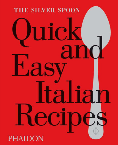 The Silver Spoon Quick and Easy Italian Recipes  by Silver Spoon Kitchen Staff - 9780714870588