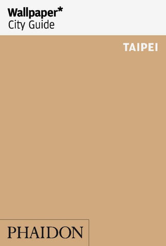 Wallpaper* City Guide - Taipei 2016