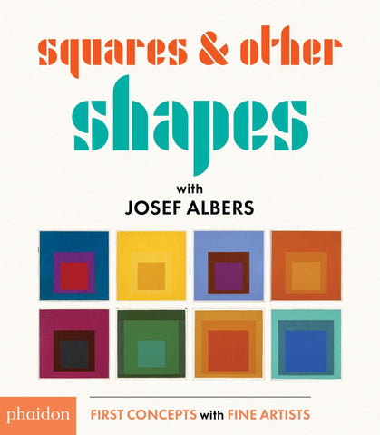 Squares and Other Shapes  by Joseph Albers - 9780714872551