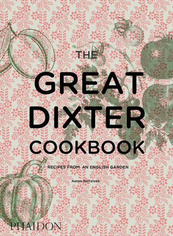 The Great Dixter Cookbook  by Aaron Bertelsen - 9780714874005