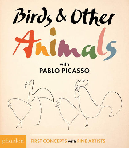 Birds and Other Animals: with Pablo Picasso  by Meagan Bennett (Designed by) - 9780714874128