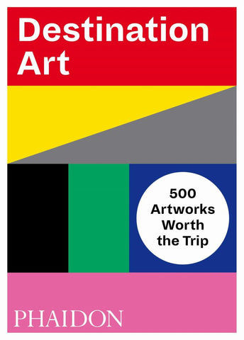 Destination Art  by Phaidon Editors - 9780714876467