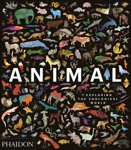 Animal: Exploring the Zoological World  by Phaidon Editors - 9780714876818