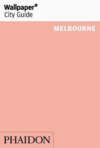 Wallpaper* City Guide Melbourne  by Wallpaper* - 9780714877655