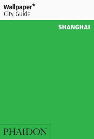 Wallpaper* City Guide Shanghai  by Wallpaper* - 9780714877662