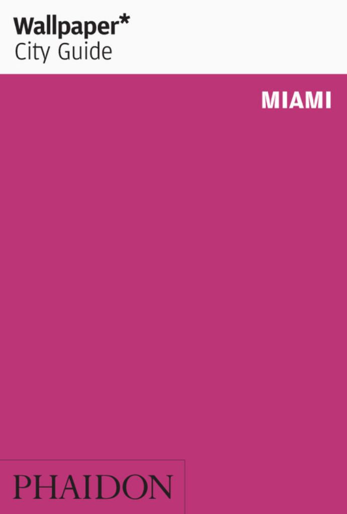 Wallpaper* City Guide Miami  by Wallpaper* - 9780714878256