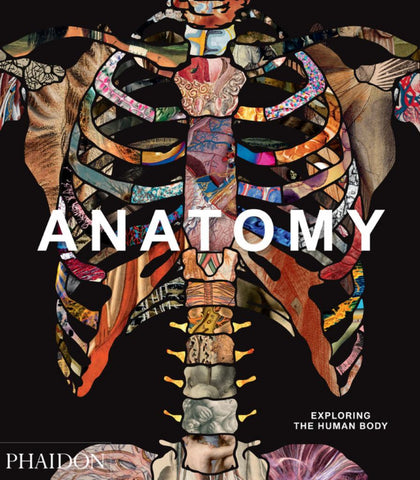 Anatomy: Exploring the Human Body  by Phaidon Editors - 9780714879888