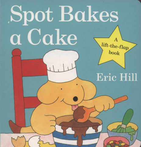 Spot Bakes a Cake  by Eric Hill - 9780723263586