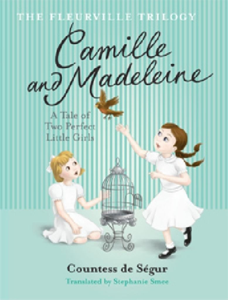 Camille and Madeleine  by Comtesse De Segur - 9780731814619