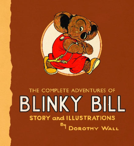 The Complete Adventures of Blinky Bill  by Dorothy Wall (Illustrator) - 9780732284343