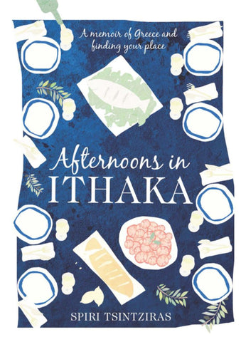 Afternoons in Ithaka  by Spiri Tsintziras - 9780733332081