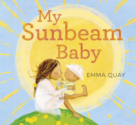 My Sunbeam Baby  by Emma Quay - 9780733333552