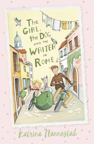 The Girl, the Dog and the Writer in Rome  by Katrina Nannestad - 9780733338175